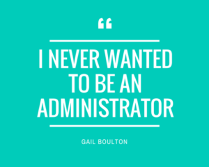 I Never Wanted To Be An Administrator