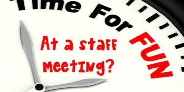 Do you look forward to staff meetings?
